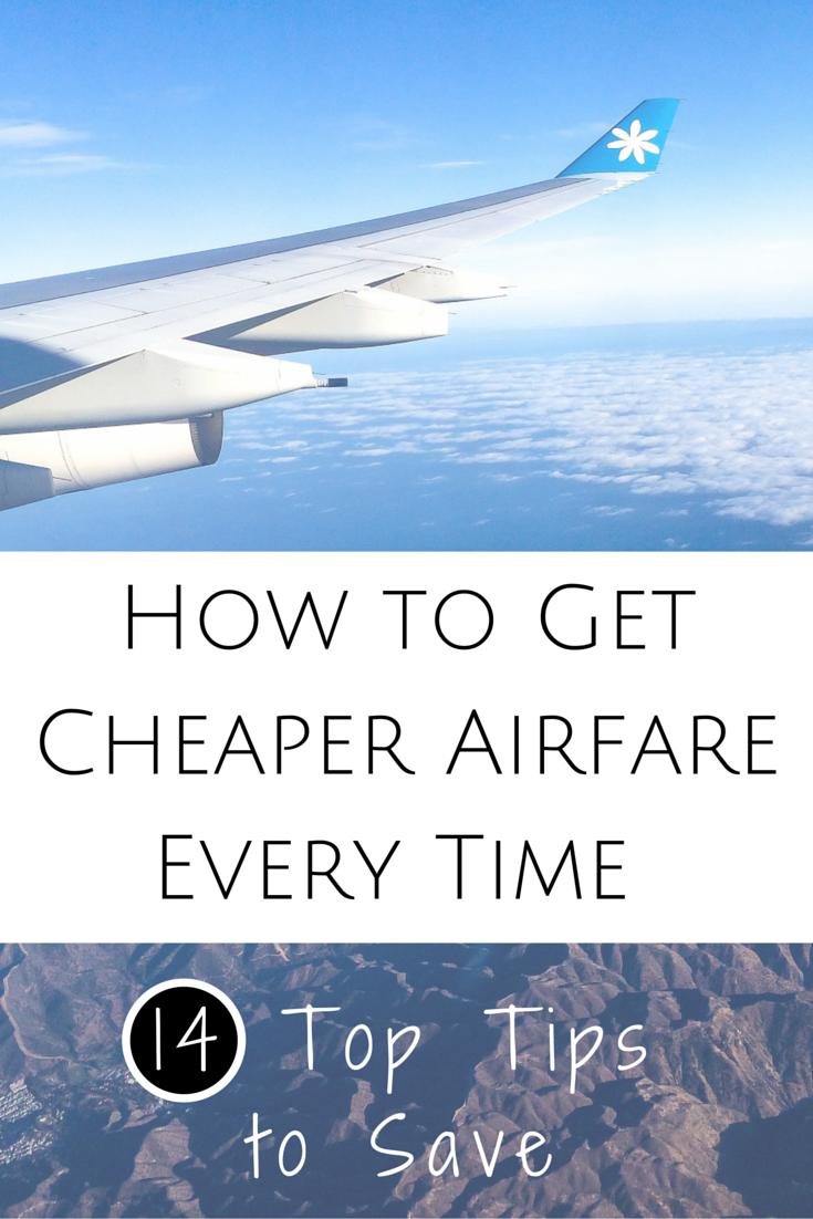 How to Get Cheap Flights: 14 Foolproof Tips