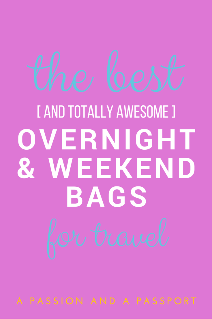 The BEST Weekender Bags for Travel | www.apassionandapassport.com